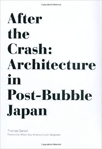 After the Crash: Architecture in Post-Bubble Japan: Thomas Daniell, Hitoshi Abe, Ari Seligmann: 9781568987767: Amazon.com: Books