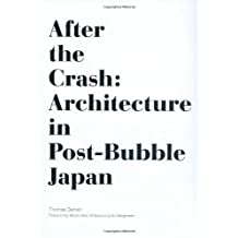 After the Crash: Architecture in Post-Bubble Japan