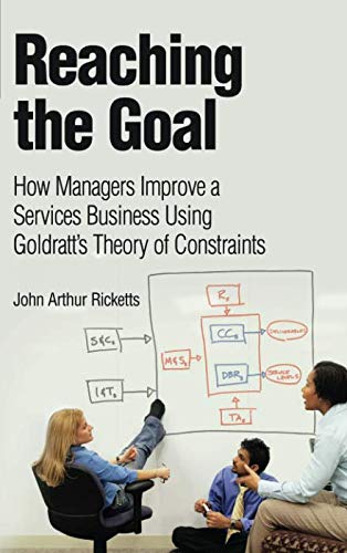 Reaching The Goal: How Managers Improve a Services Business Using Goldratt's Theory of Constraints (paperback) (IBM Press)