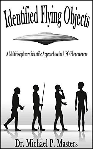 """Це все описав Майкл Мастерс у нещодавно опублікованій книзі """"Ідентифіковані літаючі об'єкти: мультидисциплінарний науковий підхід до явища НЛО"""""""