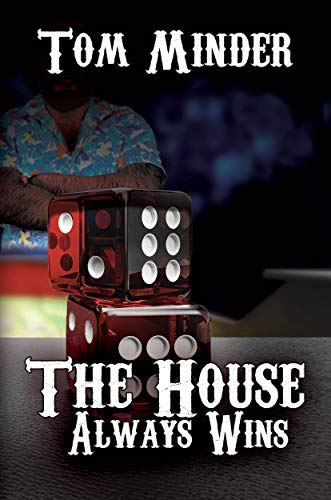 The House Always Wins by Tom Minder