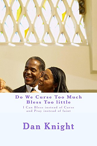 Do We Curse Too Much Bless Too little (I Can and Will Do Better Here Today Book 1) Pdf
