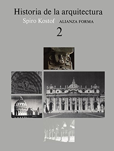 Descargar Libro Historia De La Arquitectura, 2 ) Spiro Kostof