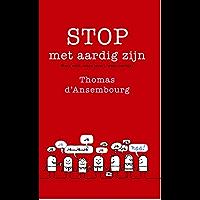 Stop met aardig zijn!