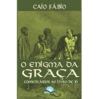Enigma Da Graca, O - Comentarios Ao Livro De Jo