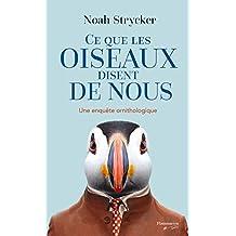 Ce que les oiseaux disent de nous: Une enquête ornithologique (French Edition)
