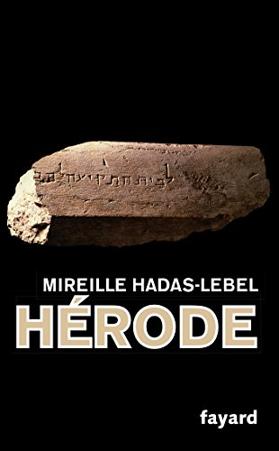 Hérode (Biographies Historiques) (French Edition) by Mireille Hadas-Lebel