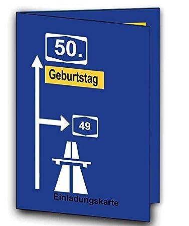 Autobahnschild Einladungskarten Als Klappkarte Einladung Geburtstag Auf  Wunsch Mit Foto U0026 Text 40 Stück Für Männer