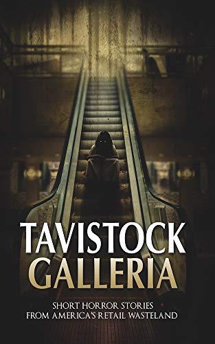 Tavistock Galleria: Short Horror Stories From America's Retail ()