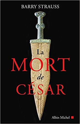 La Mort de César (2018) - Barry Strauss