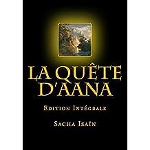 La Quête d'Aana: Edition Intégrale (French Edition)