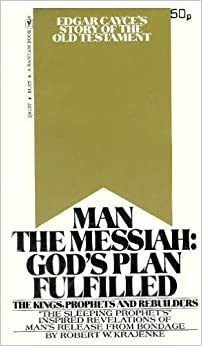 Book Man the Messiah, God's Plans Fulfilled: Edgar Cayce's Story of the Old Testament