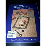 Applying Anthropology : An Introductory Reader, Podolefsky, Aaron and Brown, Peter J., 0767404653