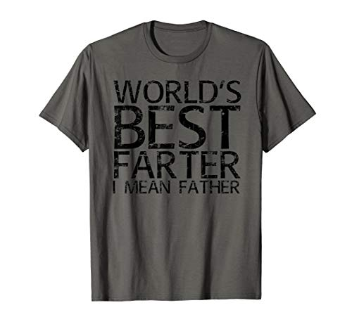 WORLD'S BEST FARTER I MEAN FATHER Shirt Funny Dad Gift Idea