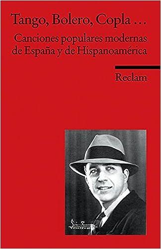 Tango, Bolero, Copla...: Canciones populares modernas de España y de Hispanoamérica: Amazon.es: Nonnenmacher, Hartmut: Libros