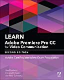 Learn Adobe Premiere Pro CC for Video Communication: Adobe Certified Associate Exam Preparation (2nd Edition) (Adobe Certified Associate (ACA))