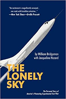 The Lonely Sky: The Personal Story of a Record-Breaking Experimental Test Pilot