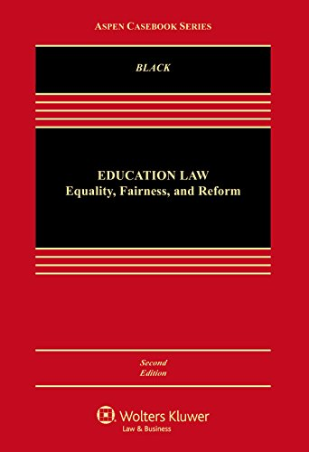 Education Law: Equality, Fairness, and Reform (Aspen Casebook)