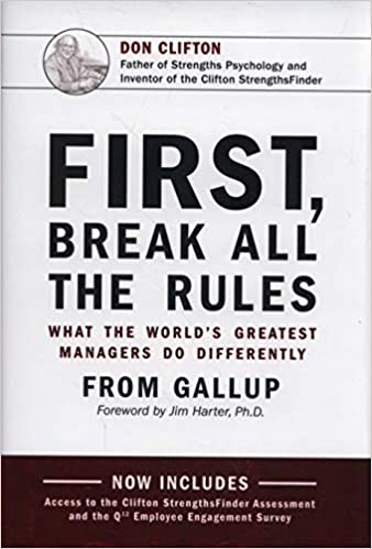 First Break All The Rules What the Worlds Greatest Managers Do Differently