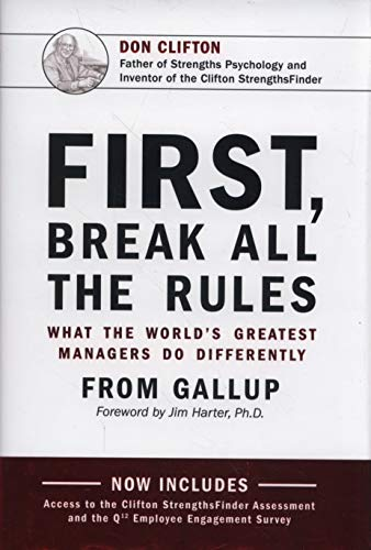 First, Break All The Rules: What the World's Greatest Managers Do Differently (Common Interview Questions And Best Answers)