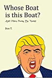 img - for Whose Boat Is This Boat?..: And Other Poems by Trump book / textbook / text book