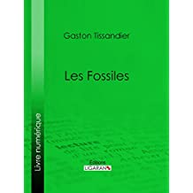Les Fossiles (French Edition)