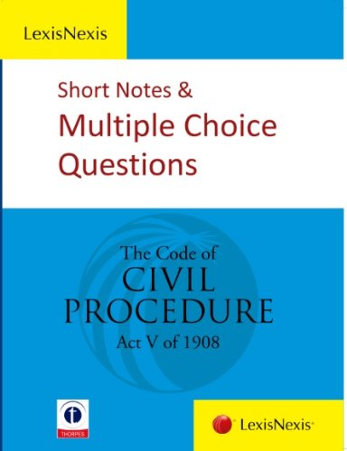 Short Notes and Multiple Choice Questions The Code of Civil Procedure - Act V of 1908