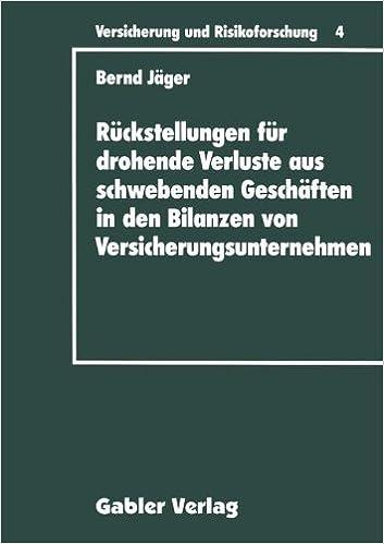 Book Rückstellungen für drohende Verluste aus schwebenden Geschäften in den Bilanzen von Versicherungsunternehmen (Versicherung und Risikoforschung) (German Edition)
