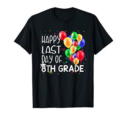 Happy Last Day Of 8th Grade Graduate Class Of 2018 Tshirt ()