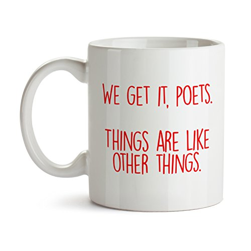 We Get It Poets Mug - Super Cool Funny and Inspirational Gifts 11 oz ounce White Ceramic Tea Cup - Ultimate Travel Gear Novelty Present Sweets Holder - Best Joke - Sunglasses Synonyms