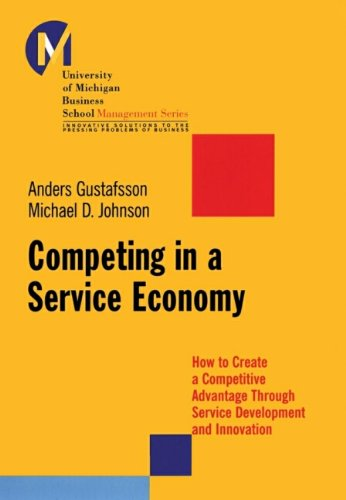 Competing in a Service Economy: How to Create a Competitive Advantage Through Service Development and Innovation