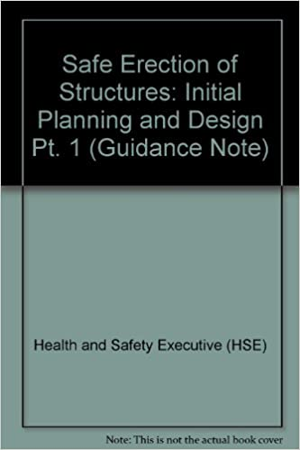 Safe Erection of Structures: Initial Planning and Design Pt. 1 (Guidance Note)