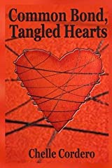 [ Common Bond, Tangled Hearts By Cordero, Chelle ( Author ) Paperback 2014 ] Paperback