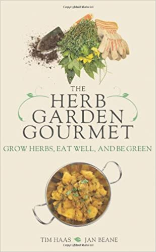 the herb garden gourmet grow herbs eat well and be green tim haas jan beane 9781402217142 amazoncom books - Garden Gourmet