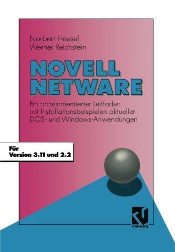 Novell Netware: Ein praxisorientierter Leitfaden mit Installationsbeispielen aktueller DOS- und Windows-Anwendungen (German Edition) by Norbert Heesel (1992-01-01) by Vieweg+Teubner Verlag