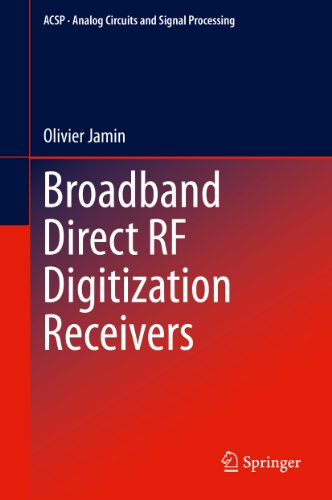 Download Broadband Direct RF Digitization Receivers: 121 (Analog Circuits and Signal Processing) Pdf