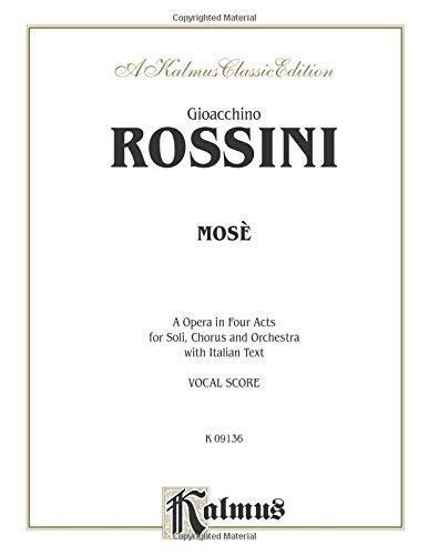 Mose: Vocal Score Copertina flessibile – 1 mar 1985 Gioacchino Rossini Alfred Pub Co 0769264832 00-K09136