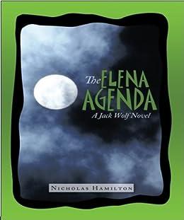 The Elena Agenda: A Jack Wolf Novel