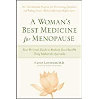A Woman's Best Medicine for Menopause: Your Personal Guide to Radiant Good Health Using Maharishi Ayurveda
