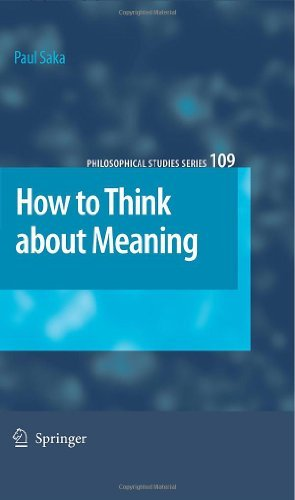 Download How to Think about Meaning: 109 (Philosophical Studies Series) Pdf