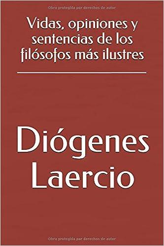 Vidas, opiniones y sentencias de los filósofos más ilustres: Amazon.es: Diógenes Laercio, José Ortiz y Sanz: Libros