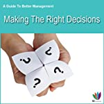 Making the Right Decisions: A Guide to Better Management | Di Kamp