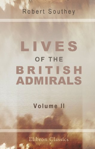 Lives of the British Admirals: With an Introductory View of the Naval History of England. Volume 2 Robert Southey