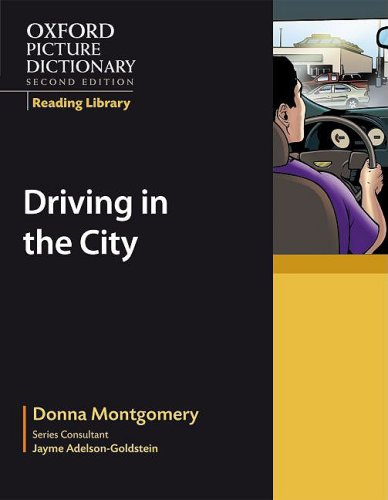 Oxford Picture Dictionary Reading Library:  Driving in the City (Oxford Picture Dictionary 2E)