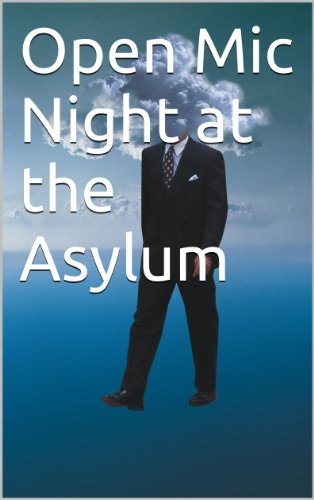 Book: Open Mic Night at the Asylum by Warren Siegel