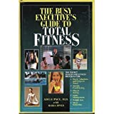 The Busy Executive's Guide to Total Fitness, Adele Pace and Maria Jones, 0133108554