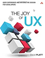 The Joy of UX:User Experience and Interactive Design for Developers (Usability) Front Cover