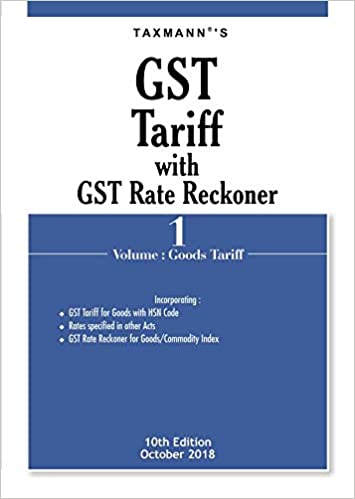 Taxmann GST Tariff with GST Rate Reckoner : 10th Edition October 2018