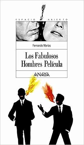 Los Fabulosos Hombres Película Libros Para Jóvenes - Espacio Abierto: Amazon.es: Fernando Marías: Libros
