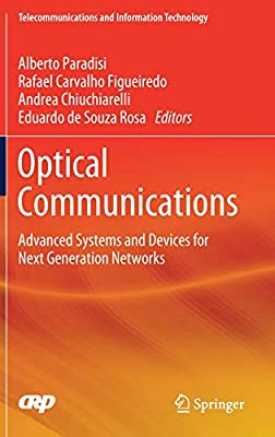 Optical Communications: Advanced Systems and Devices for Next Generation Networks (Telecommunications and Information Technology)